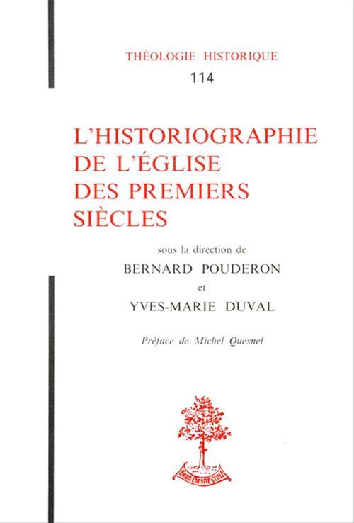 Collectif L'historiographie de l'Église des premiers siècles