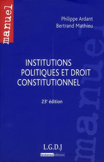 Philippe Ardant Institutions politiques et droit constitutionnel (23e édition)
