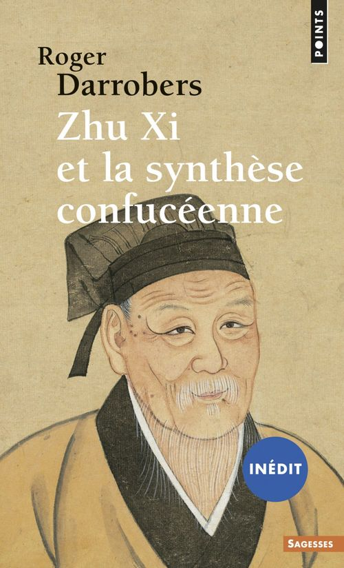 Roger Darrobers Zhu Xi et la synthèse confucéenne (inédit)