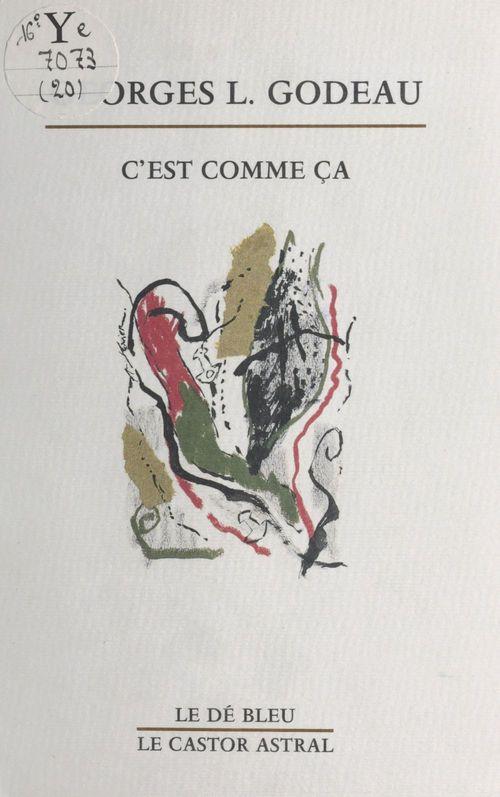 Georges Louis Godeau C'est comme ça