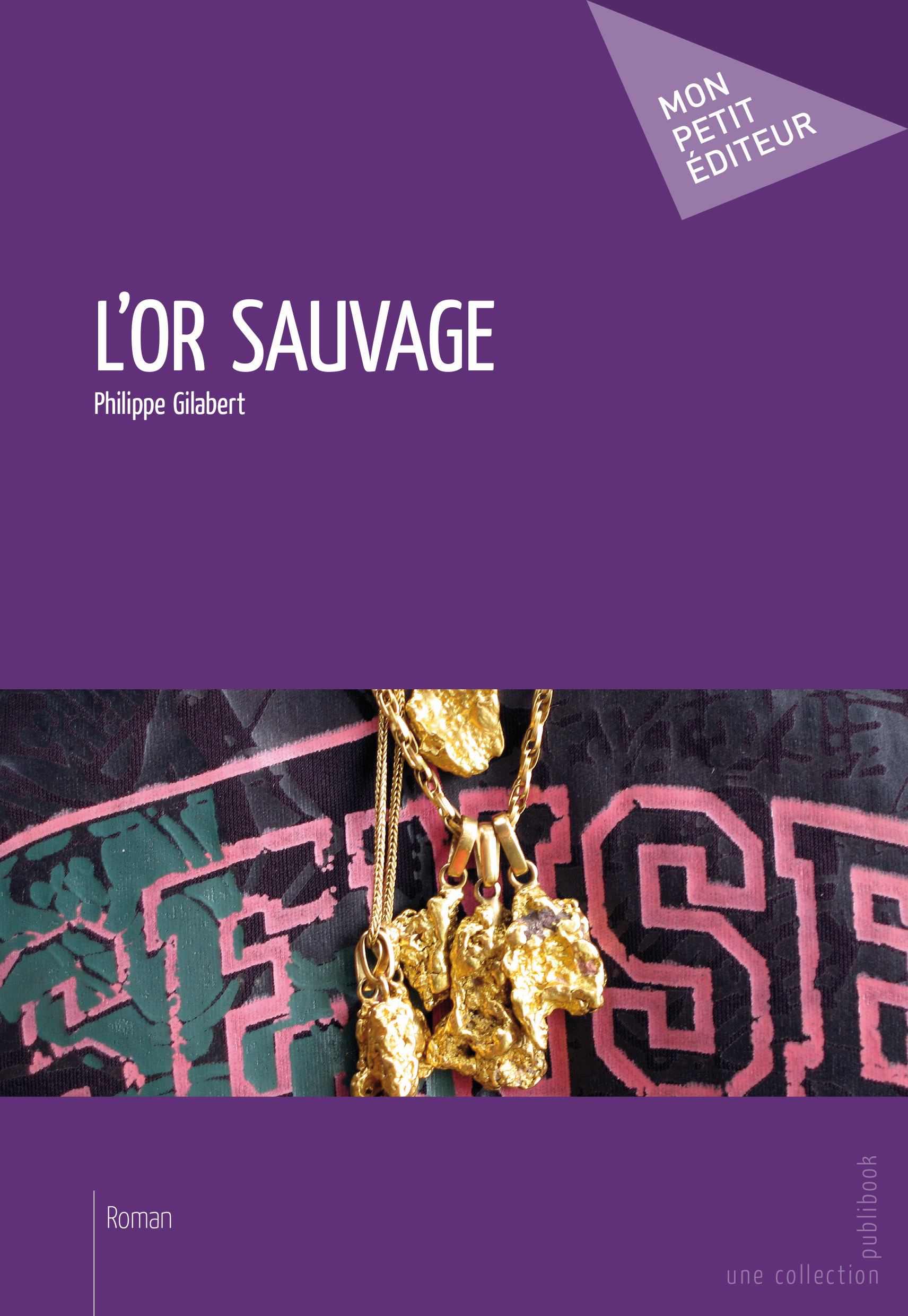 Philippe Gilabert L'Or sauvage
