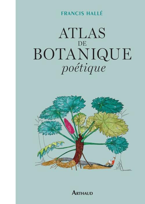 Francis Hallé Atlas de botanique poétique