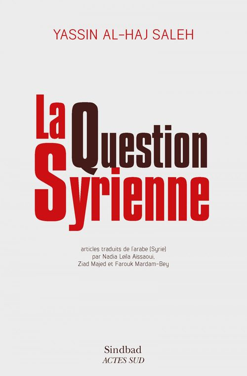 Yassin Al-Haj Saleh La Question syrienne
