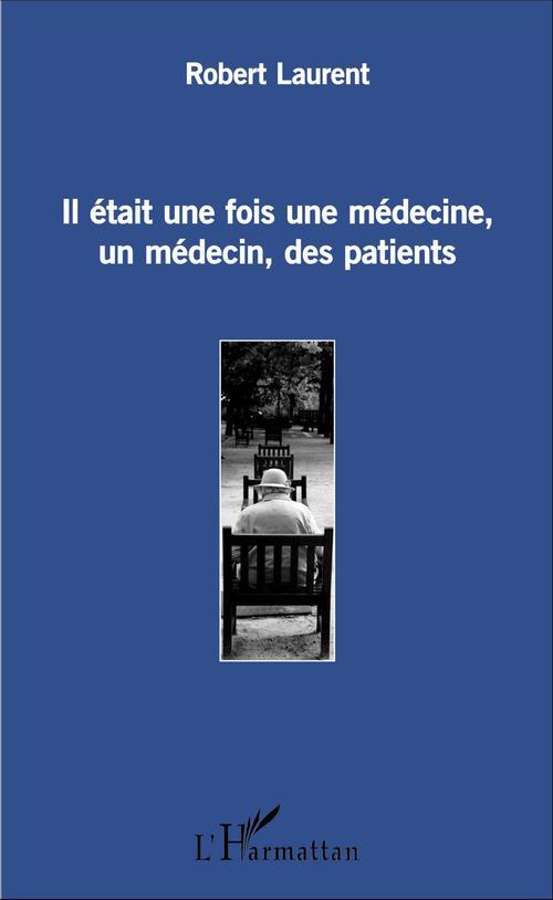 robert laurent Il était une fois une médecine, un médecin, des patients