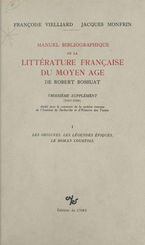 Manuel bibliographique de la littérature française du Moyen Âge de Robert Bossuat (1) : supplément couvrant la période 1960-1980