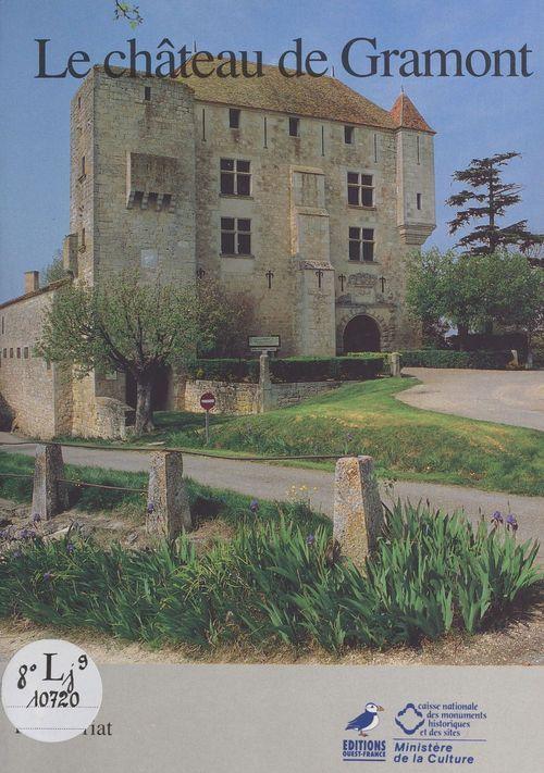 René Briat Le château de Gramont