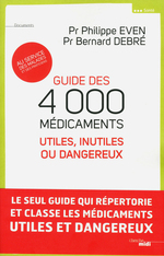 Guide des 4000 mdicaments utiles, inutiles ou dangereux