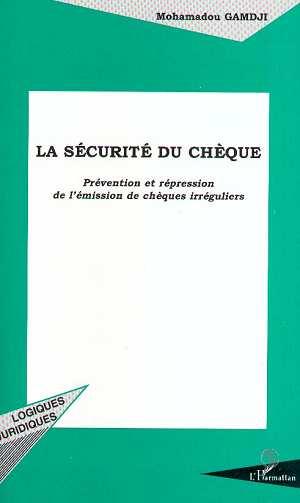 Mohamadou Gamdji La sécurité du chèque ; prévention et répression de l'emission de chèques irréguliers