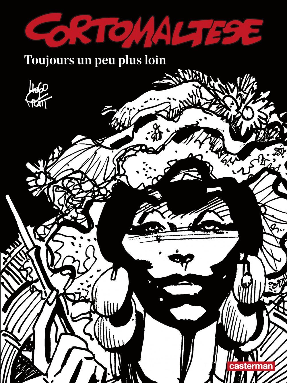 Hugo Pratt Corto Maltese (Tome 3) - Toujours un peu plus loin (édition enrichie noir et blanc)