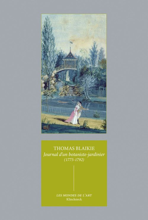 Thomas Blaikie Journal d'un botaniste-jardinier (1775-1792)