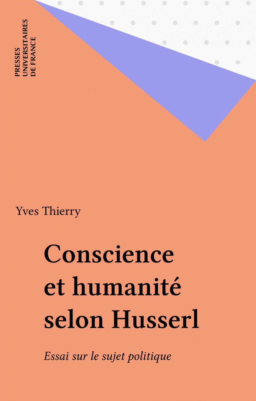 Yves Thierry Conscience et humanité selon Husserl