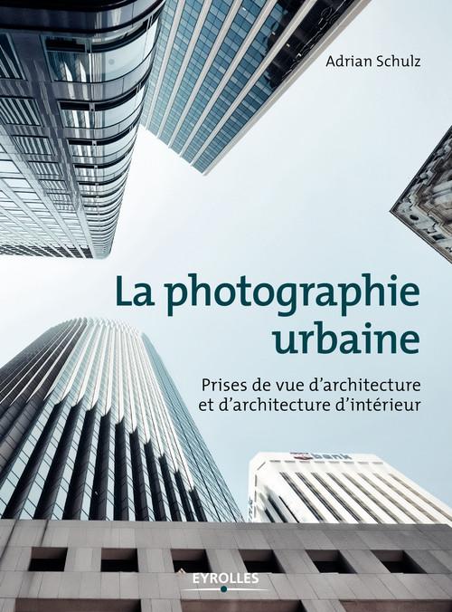 Adrian Schulz La photographie urbaine
