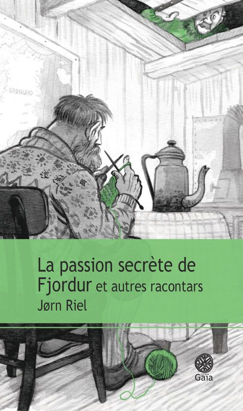 Jørn Riel La passion secrète de Fjordur et autres racontars
