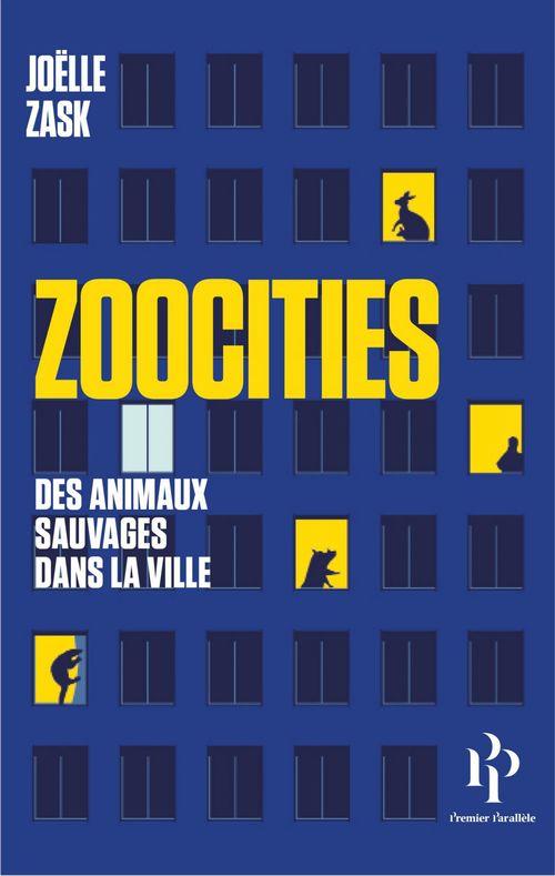 Zoocities ; des animaux sauvages dans la ville