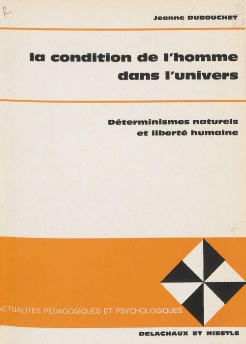 Jeanne Dubouchet La Condition de l'homme dans l'univers