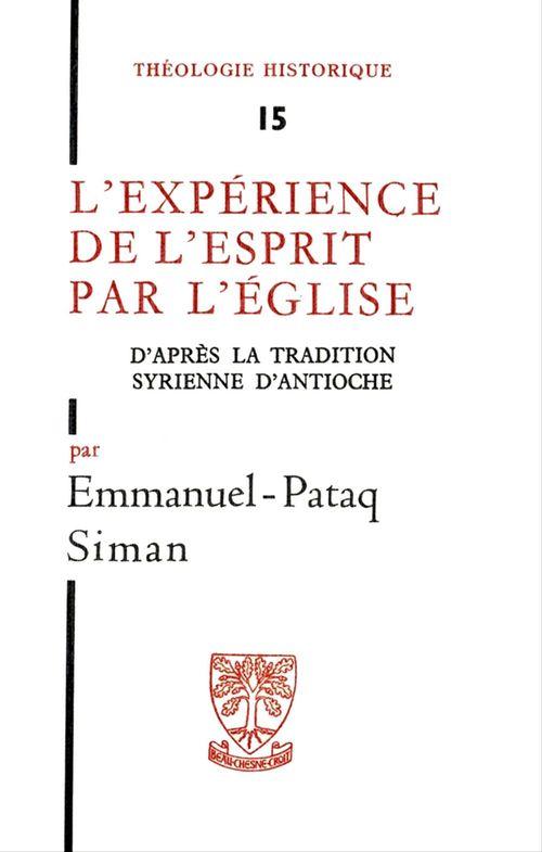 Emmanuel-Pataq Siman L'expérience de l'esprit par l´Église dans la tradition Syrienne d´Antioche