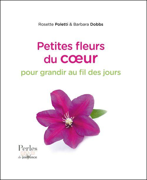 Rosette Poletti Petites fleurs du coeur pour grandir au fil des jours