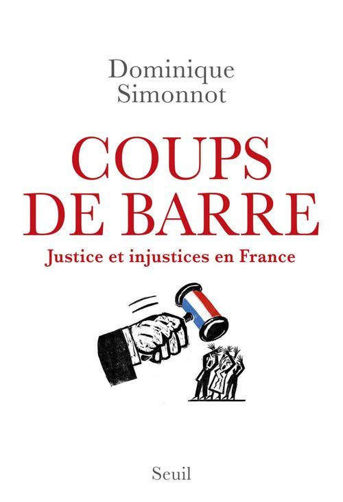 Coups de barre ; justice et injustices en France