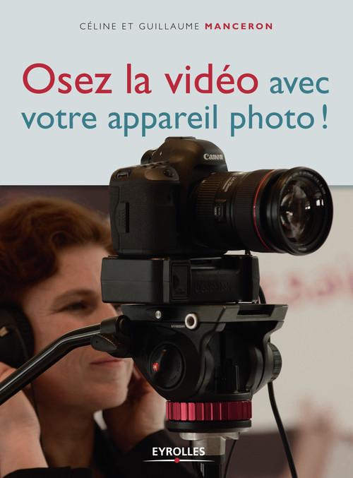 Céline Manceron Osez la vidéo avec votre appareil photo !