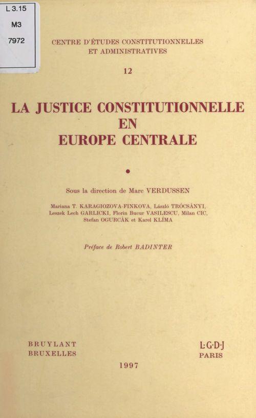La justice constitutionnelle en Europe centrale
