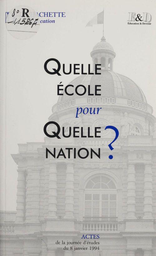 Éducation et devenir Quelle école pour quelle nation ?