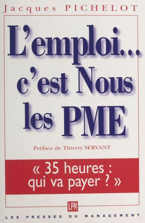 L'emploi... c'est nous, les PME !