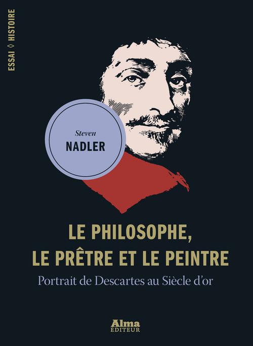 Steven Nadler Le philosophe, le prêtre et le peintre