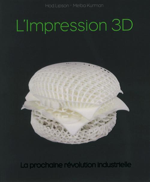 Melba KURMAN Impression 3D, la révolution en marche