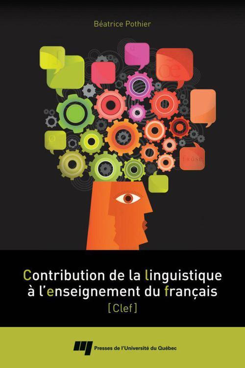 Béatrice Pothier Contribution de la linguistique à l'enseignement du français