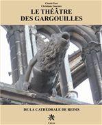 Claude Tuot Le théâtre des gargouilles de la cathédrale de Reims