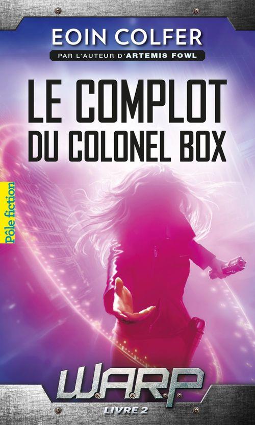 Eoin Colfer W.A.R.P. (Tome 2) - Le complot du colonel Box