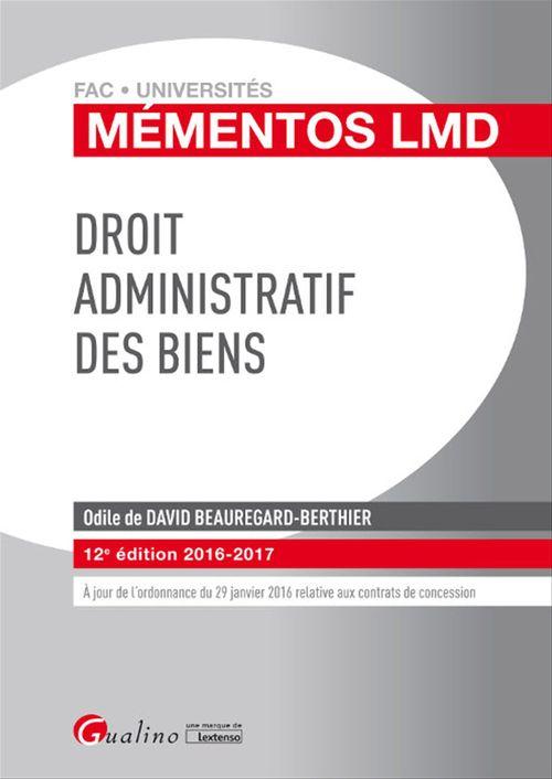 Mémentos LMD - Droit administratif des biens 2016-2017 - 12e édition