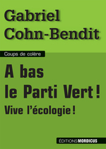 A bas le parti vert ! Vive l'cologie !
