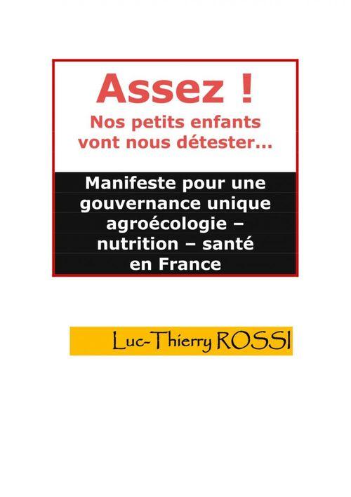 Luc-Thierry ROSSI ASSEZ ! NOS PETITS ENFANTS VONT NOUS DÉTESTER