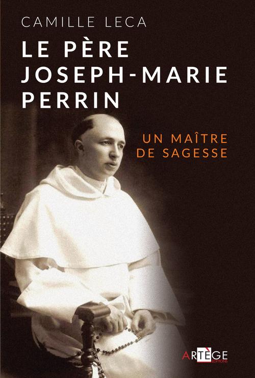 Camille Leca Le Père Joseph-Marie Perrin