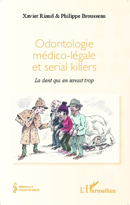Xavier Riaud Odontologie médico-légale et serial killers
