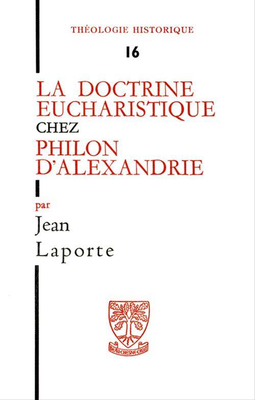 Jean Laporte La doctrine eucharistique chez Philon d'Alexandrie