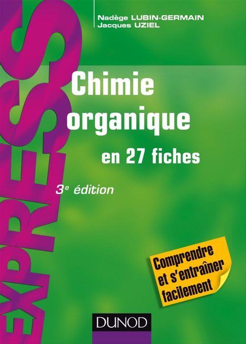 Nadège Lubin-Germain Chimie organique en 27 fiches - 3e éd