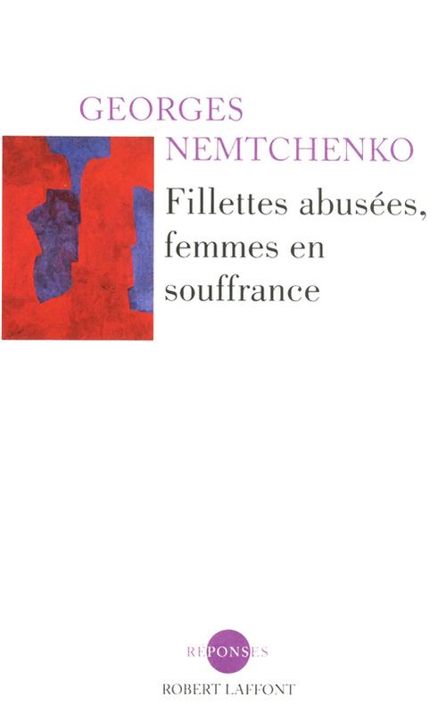 Georges NEMTCHENKO Fillettes abusées, femmes en souffrance