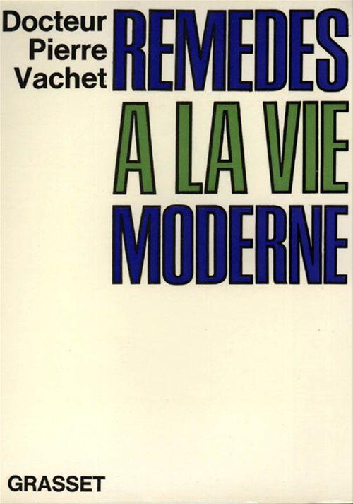 Pierre Vachet Docteur Remèdes à la vie moderne