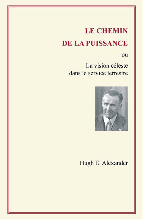 Hugh E. Alexander Le chemin de la puissance