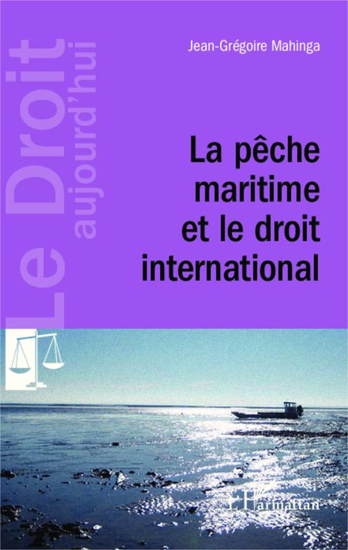 Jean-Grégoire Mahinga La pêche maritime et le droit international