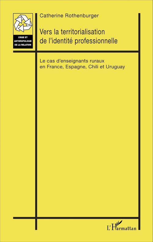 Catherine Rothenburger Vers la territorialisation de l'identité professionnelle