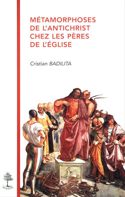 Cristian Badilita Métamorphoses de l´antichrist chez les pères de l´Église