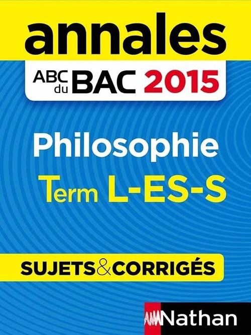 Gérard Durozoi Annales ABC du BAC 2015 Philosophie Term L.ES.S