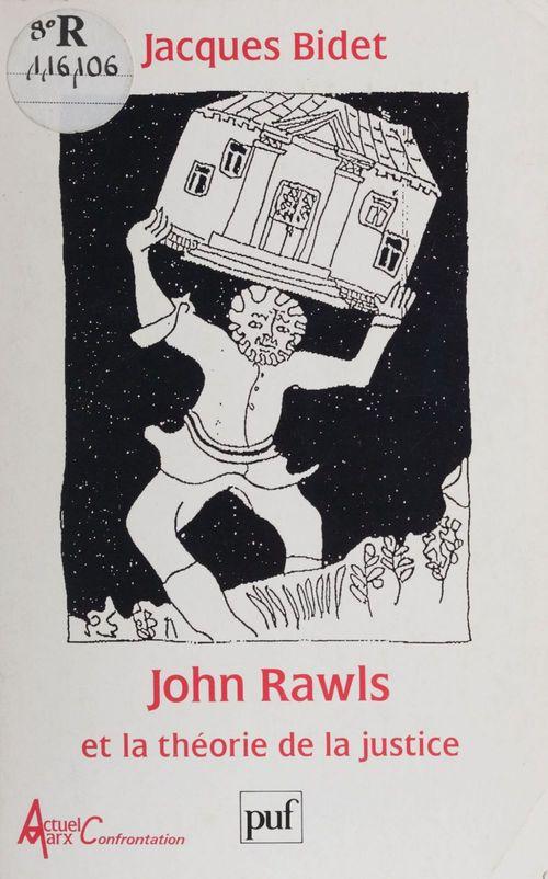 Jacques Bidet John Rawls et la théorie de la justice