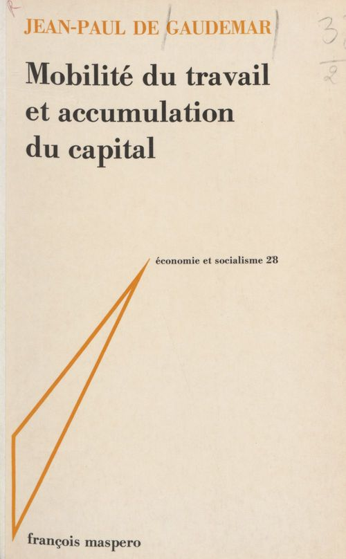 Jean-Paul de Gaudemar Mobilité du travail et accumulation du capital