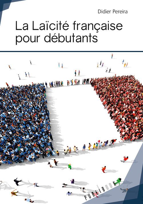 Didier Pereira La Laïcité française pour débutants
