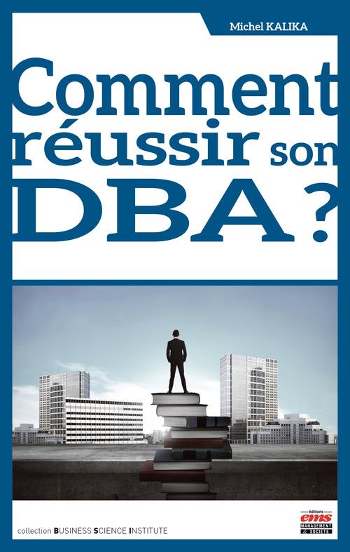 Michel Kalika Comment réussir son DBA ?