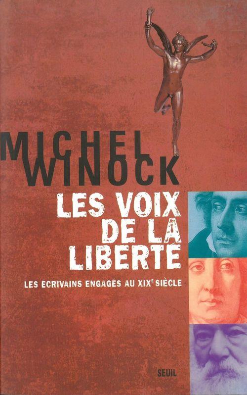 Michel Winock Les Voix de la liberté. Les écrivains engagés au XIXe siècle